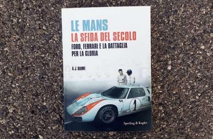 """La copertina di """"Le Mans la sfida del secolo: Ford, Ferrari e la battaglia per la gloria"""" edito da Sperling & Kupfer"""